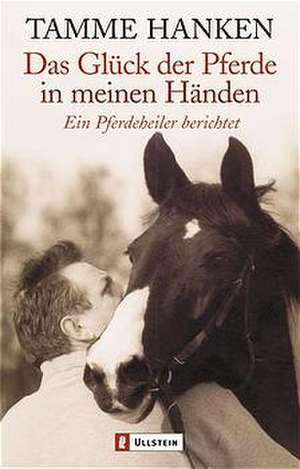 Das Glück der Pferde in meinen Händen de Tamme Hanken