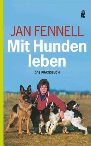 Mit Hunden leben de Jan Fennell