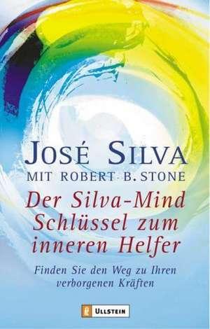 Der Silva-Mind Schlüssel zum inneren Helfer de Jose Silva