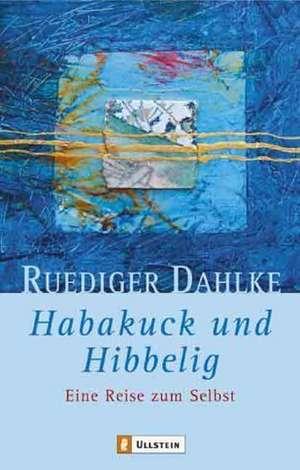 Habakuck und Hibbelig de Ruediger Dahlke