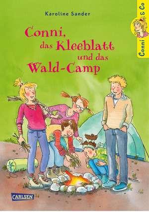 Conni & Co 14: Conni, das Kleeblatt und das Wald-Camp de Karoline Sander