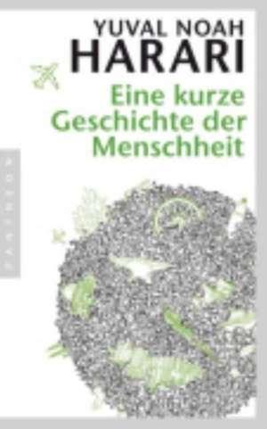 Eine kurze Geschichte der Menschheit (Sapiens germană) de Yuval Noah Harari