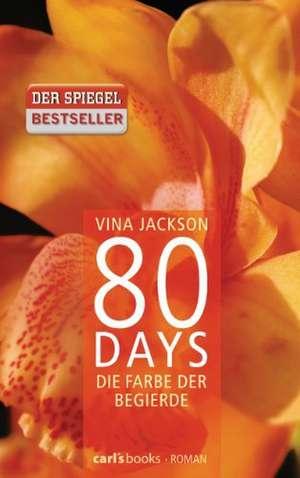 80 Days - Die Farbe der Begierde de Vina Jackson
