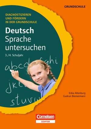 Diagnostizieren und Foerdern in der Grundschule: Deutsch 3./4. Schuljahr. Sprache untersuchen