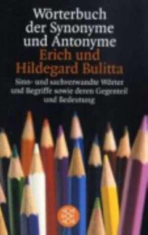 Wörterbuch der Synonyme und Antonyme de Erich Bulitta