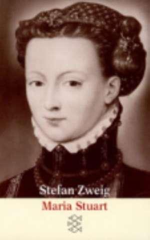 Maria Stuart de Stefan Zweig