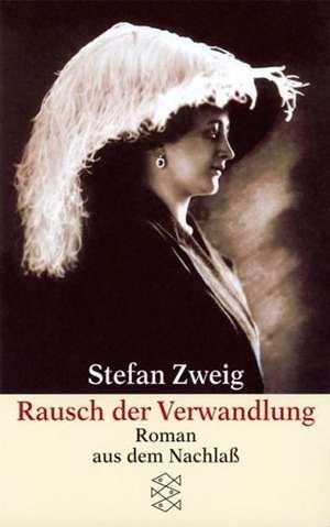 Rausch der Verwandlung de Stefan Zweig