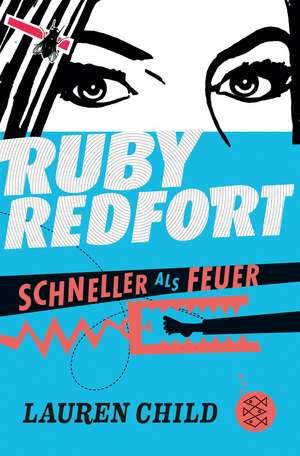 Ruby Redfort 03 - Schneller als Feuer de Lauren Child