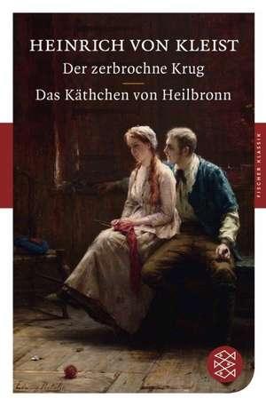 Der zerbrochne Krug / Das Kaethchen von Heilbronn