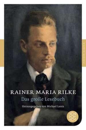 Das große Lesebuch de Rainer Maria Rilke