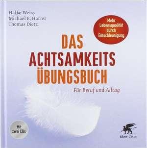 Das Achtsamkeits-Übungsbuch de Halko Weiss