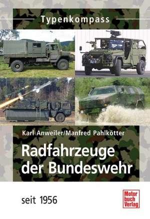 Radfahrzeuge der Bundeswehr seit 1956 de Karl Anweiler
