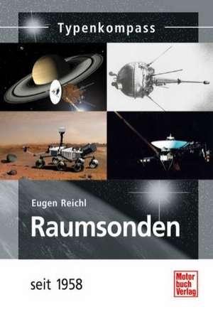 Raumsonden seit 1958 de Eugen Reichl