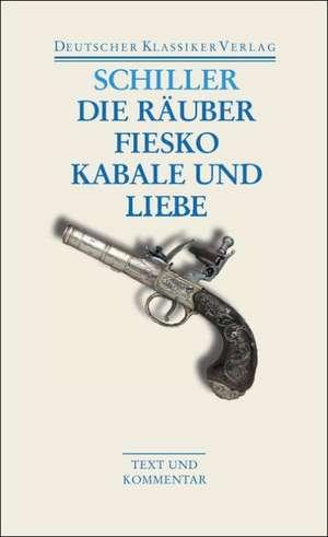 Die Raeuber / Fiesko / Kabale und Liebe