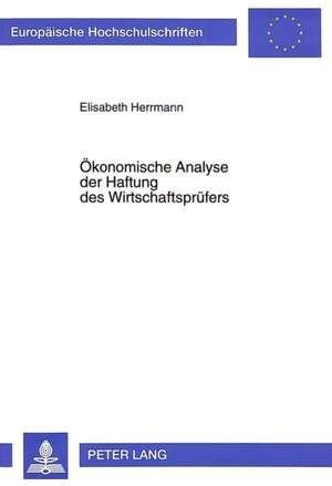 Oekonomische Analyse Der Haftung Des Wirtschaftspruefers
