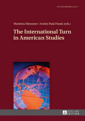 The International Turn in American Studies de Marietta Messmer