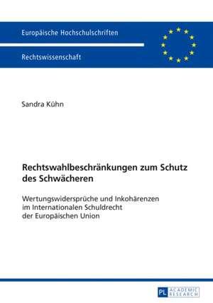 Rechtswahlbeschränkungen zum Schutz des Schwächeren de Sandra Kuhn