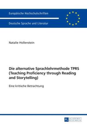 Die alternative Sprachlehrmethode TPRS (Teaching Proficiency through Reading and Storytelling) de Natalie Hollenstein