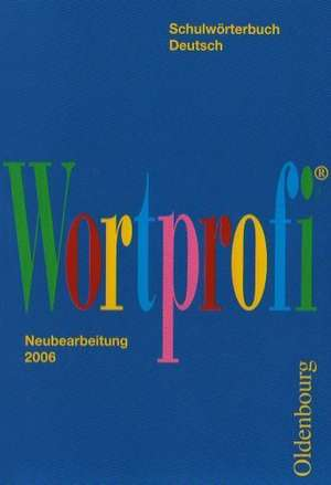 Wortprofi. Schulwoerterbuch Deutsch