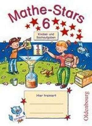 Mathe-Stars 6. Schuljahr. Knobel- und Sachaufgaben
