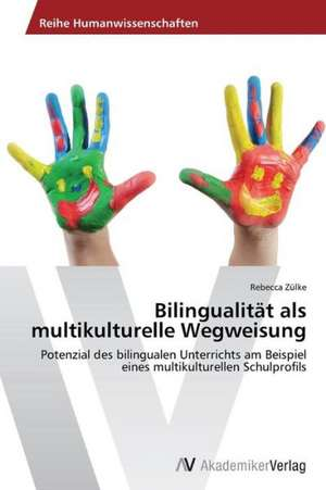 Bilingualität als multikulturelle Wegweisung de Zülke Rebecca