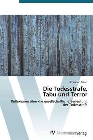 Die Todesstrafe,  Tabu und Terror de Buder Christian