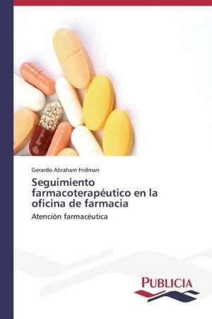 Seguimiento Farmacoterapeutico En La Oficina de Farmacia