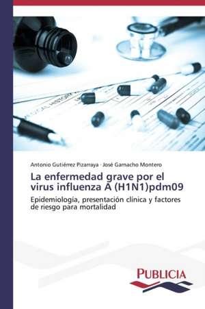 La Enfermedad Grave Por El Virus Influenza a (H1n1)Pdm09