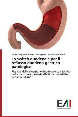 Lo Switch Duodenale Per Il Reflusso Duodeno-Gastrico Patologico