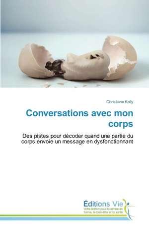 Conversations Avec Mon Corps