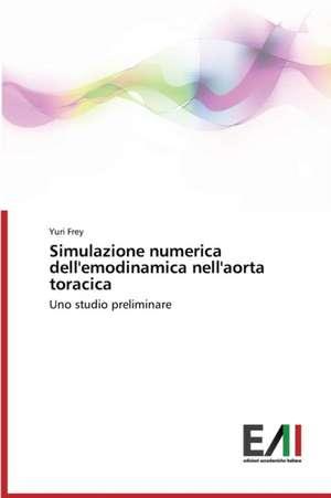 Simulazione Numerica Dell'emodinamica Nell'aorta Toracica