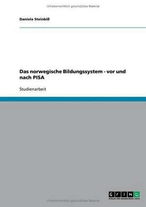 Das norwegische Bildungssystem - vor und nach PISA de Daniela Steinbiß