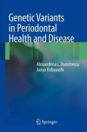 Dumitrescu, A: Genetic Variants in Periodontal Health
