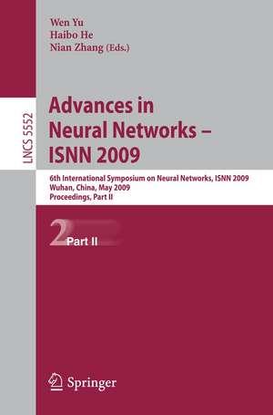 Advances in Neural Networks - ISNN 2009: 6th International Symposium on Neural Networks, ISNN 2009 Wuhan, China, May 26-29, 2009 Proceedings, Part II de Wen Yu
