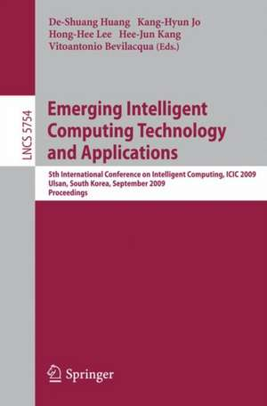 Emerging Intelligent Computing Technology and Applications: 5th International Conference on Intelligent Computing, ICIC 2009 Ulsan, South Korea, September 16-19, 2009 Proceedings de De-Shuang Huang