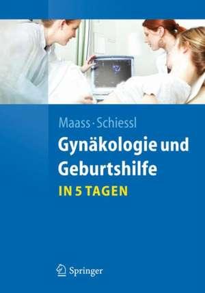 Gynäkologie und Geburtshilfe...in 5 Tagen de Nicolai Maass