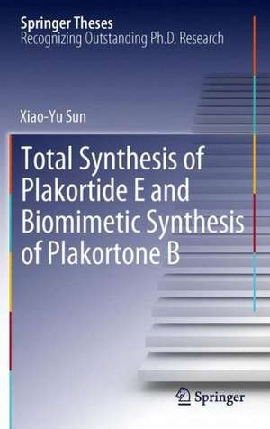 Total Synthesis of Plakortide E and Biomimetic Synthesis of Plakortone B de Xiao-Yu Sun