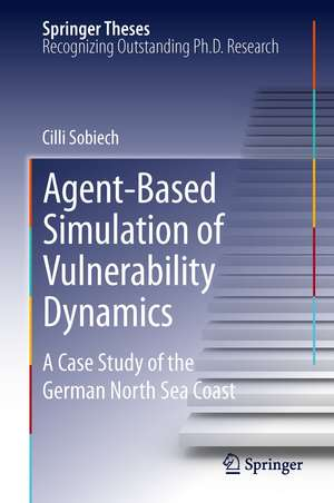 Agent-Based Simulation of Vulnerability Dynamics: A Case Study of the German North Sea Coast de Cilli Sobiech