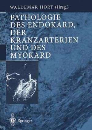 Pathologie des Endokard, der Kranzarterien und des Myokard de G. Arnold