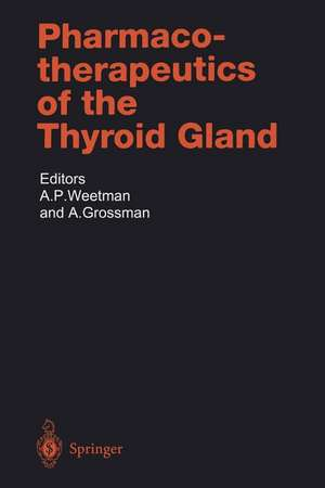 Pharmacotherapeutics of the Thyroid Gland de A.P. Weetman