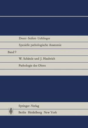 Pathologie des Ohres de W. Schätzle