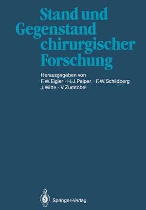 Stand und Gegenstand chirurgischer Forschung de F. W. Eigler