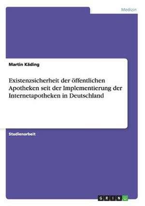 Existenzsicherheit Der Offentlichen Apotheken Seit Der Implementierung Der Internetapotheken in Deutschland