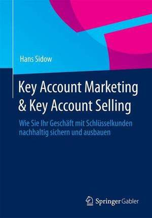 Key Account Marketing & Key Account Selling