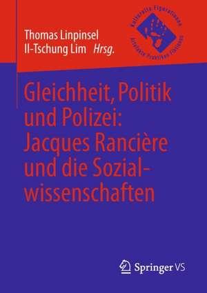 Gleichheit, Politik und Polizei: Jacques Rancière und die Sozialwissenschaften