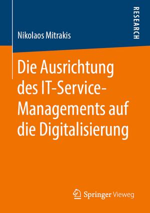 Die Ausrichtung des IT-Service-Managements auf die Digitalisierung de Nikolaos Mitrakis