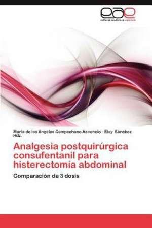 Analgesia Postquirurgica Consufentanil Para Histerectomia Abdominal