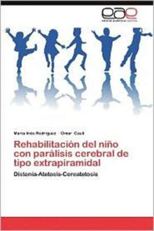 Rehabilitacion del Nino Con Paralisis Cerebral de Tipo Extrapiramidal