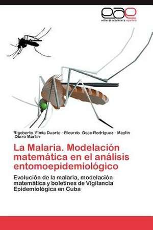 La Malaria. Modelacion Matematica En El Analisis Entomoepidemiologico