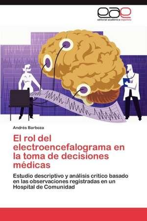 El Rol del Electroencefalograma En La Toma de Decisiones Medicas